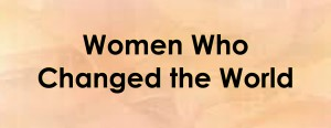 Women Who Changed the World copy